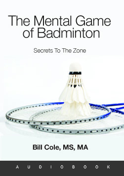 The Mental Game Of Badminton: Secrets To The Zone