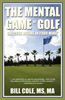 The Mental Game of Golf book by Bill Cole